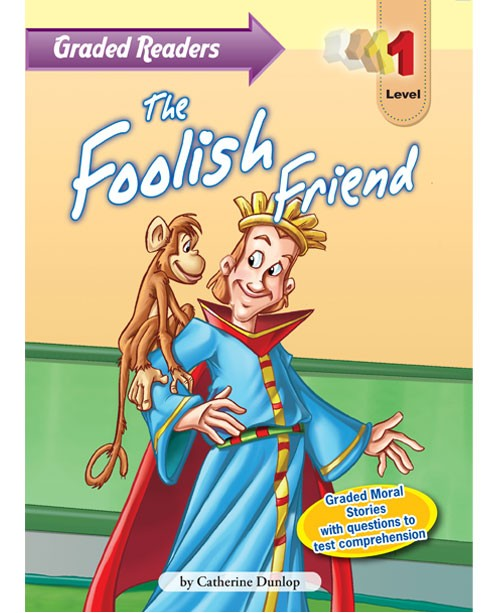 Graded Primary Readers The  Foolish Friend