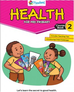 HEALTH FOR PRE-PRIMARY 2