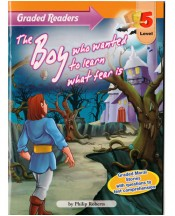 Graded Primary Readers The  Boy who wanted to learn what Fear is